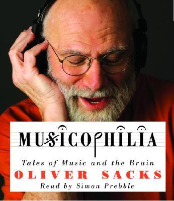 [CD] Musicophilia By Sacks, Oliver W./ Prebble, Simon (NRT)