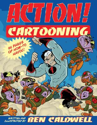 Action! Cartooning By Caldwell, Ben