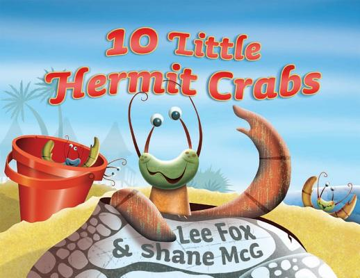 10 Little Hermit Crabs By Fox, Lee/ Shane Mcg. (ILT)